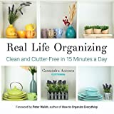 Real Life Organizing: Clean and Clutter-Free in 15 Minutes a Day (Feng Shui Decorating, For fans of Cluttered Mess) (Clutterbug)