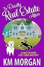 The Deadly Real Estate Affair (Daisy McDare Cozy Creek Mystery Book 4)
