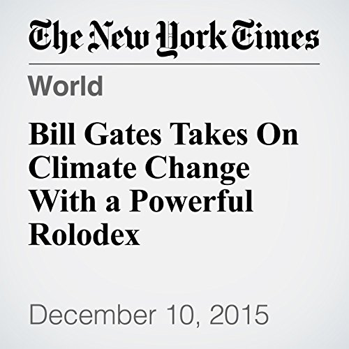Bill Gates Takes On Climate Change With a Powerful Rolodex audiobook cover art