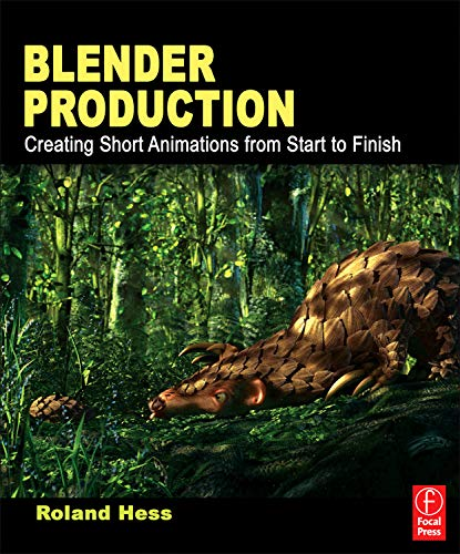 Blender Production: Creating Short Animations from Start to Finish