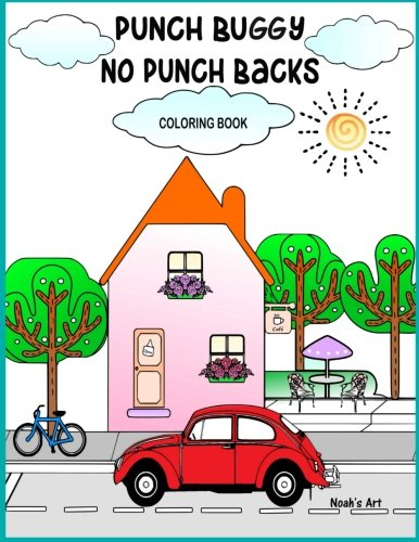 Punch Buggy No Punch Backs Coloring Book: Punch Buggy Car coloring book for adults, teens, kids and anyone who loves Punch Buggies (Classic old vintage vw beetle bug book, Band 1)