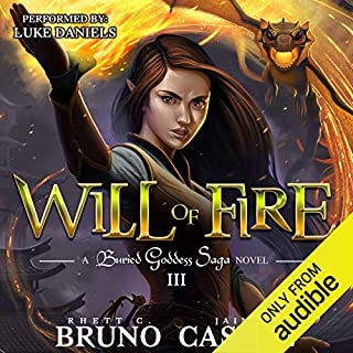 Will of Fire                   By:                                                                                                                                 Rhett C. Bruno,                                                                                        Jaime Castle                               Narrated by:                                                                                                                                 Luke Daniels                      Length: 17 hrs and 9 mins     167 ratings     Overall 4.8