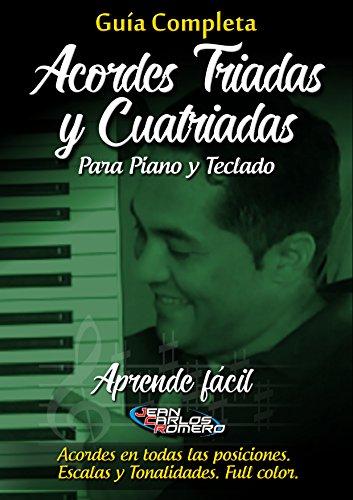 ACORDES TRIADAS Y CUATRIADAS PARA PIANO Y TECLADO (Spanish Edition).: Aprende de manera fácil e intuitiva a tocar estos acordes en todas sus posiciones para todas las tonalidades.