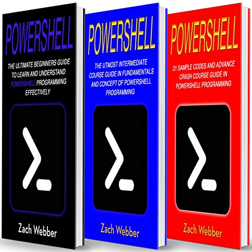 Powershell: The Complete 3 Books in 1 for Beginners, Intermediate and 21 Sample Codings and Advance Crash Course Guide in Powershell Programming                   By:                                                                                                                                 Zach Webber                               Narrated by:                                                                                                                                 William Bahl                      Length: 4 hrs and 31 mins     4 ratings     Overall 3.3