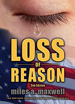 [Miles A. Maxwell]のLoss Of Reason: A Thriller, 2nd Edition (State Of Reason Mystery, Book 1) (English Edition)
