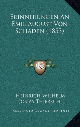 Erinnerungen an Emil August Von Schaden (1853)