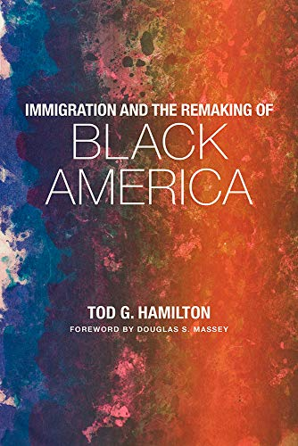 Compare Textbook Prices for Immigration and the Remaking of Black America 1 Edition ISBN 9780871544070 by Hamilton, Tod G.,Massey, Douglas S.