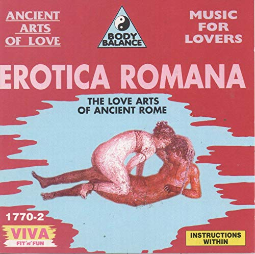 Erotica Romana The Love Arts Of Ancient Rome