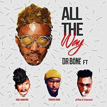 All The Way (feat. Gigi Lamayne, pH Raw X and Tshegokoke)