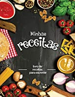 Minhas receitas: livro de receitas para escrever; Transforme todas as suas notas em um belo livro de receitas! O presente ideal para os amantes da culinária