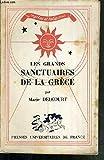 LES GRANDS SANCTUAIRES DE LA GRECE / COLLECTION MYTHES ER RELIGIONS
