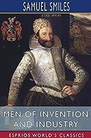 Men of Invention and Industry (Esprios Classics)