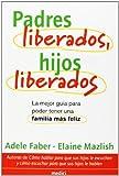 PADRES LIBERADOS, HIJOS LIBERADOS (NIÑOS Y ADOLESCENTES)