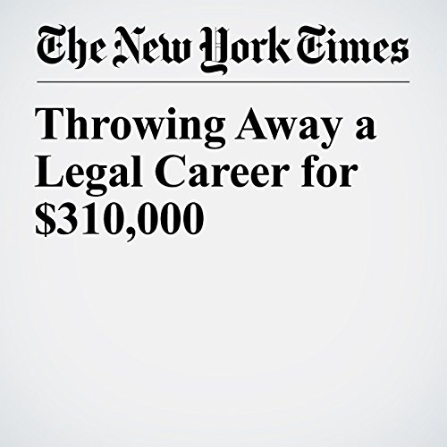 Throwing Away a Legal Career for $310,000 copertina