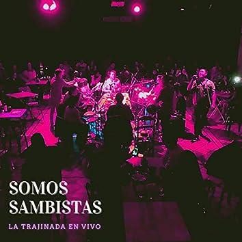 Somos Sambistas - La Trajinada (En Vivo)