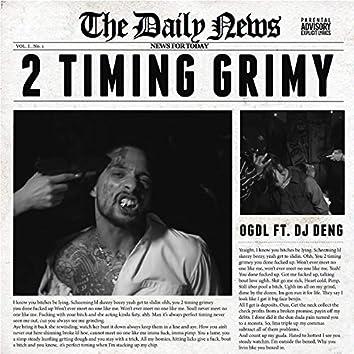 2 Timing Grimy (feat. DJ Deng)