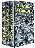 EDUCAZIONE FINANZIARIA: Imparare a risparmiare con le basi di economia e finanza...