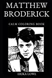 Matthew Broderick Calm Coloring Book (Matthew Broderick Calm Coloring Books)