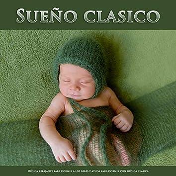 Sueño clasico: Música relajante para dormir a los bebés y ayuda para dormir con música clásica