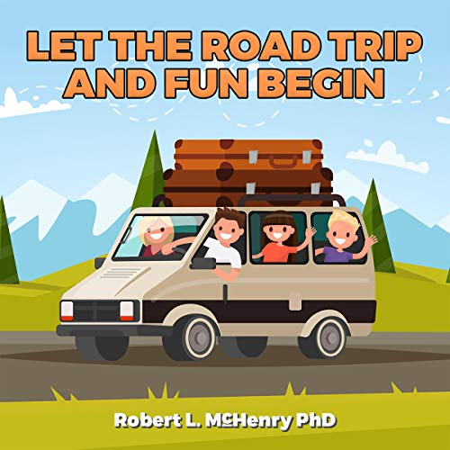 Let the Road Trip and Fun Begin audiobook cover art