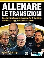 ALLENARE LE TRANSIZIONI - Sessioni di allenamento complete di Simeone, Guardiola, Klopp, Mourinho e Ranieri