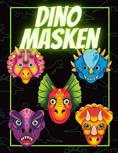 Dino Masken: Kinder Masken zum Basteln | Das Maskenbuch für deinen Dino Geburtstag