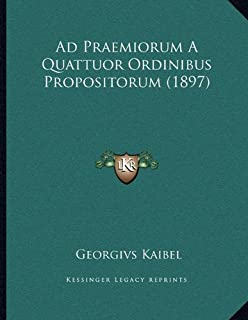 Ad Praemiorum A Quattuor Ordinibus Propositorum (1897)