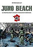 Juno Beach: le débarquement canadien français en Normandie