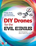 DIY Drones for the Evil Genius: Design, Build, and Customize Your Own Drones (English...