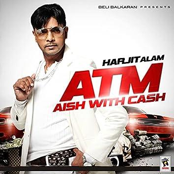 ATM: Aish with Cash