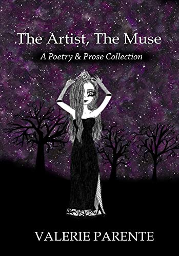 The Artist, The Muse: A Poetry & Prose Collection (English Edition)