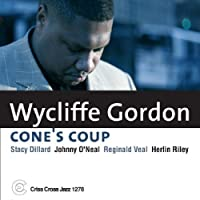 Cone's Coup by Wycliffe Gordon Quintet (2006-05-23)