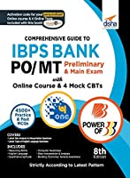 Comprehensive Guide to IBPS Bank PO/ MT Preliminary & Main Exam with Online Course & 4 Online CBTs (8th Edition)