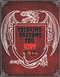 Coloring Dragons: for kids 9-12