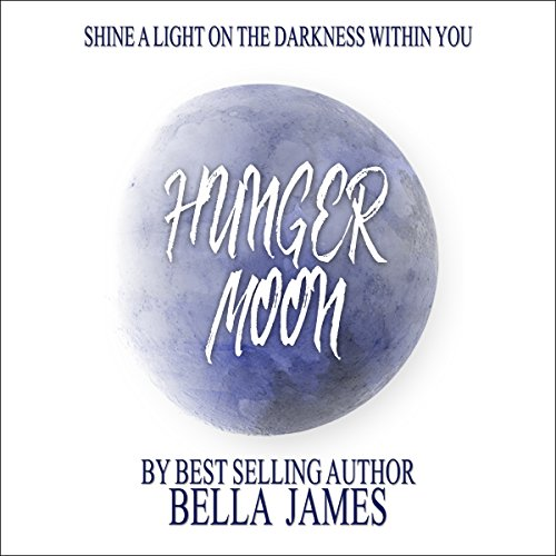 Hunger Moon                   By:                                                                                                                                 Bella James                               Narrated by:                                                                                                                                 Rebecca McKernan                      Length: 5 hrs and 14 mins     1 rating     Overall 5.0