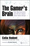 The Gamer's Brain - How Neuroscience and UX Can Impact Video Game Design