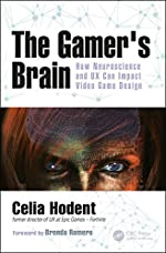 The Gamer's Brain - How Neuroscience and UX Can Impact Video Game Design de Celia Hodent