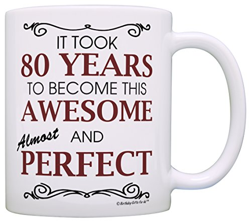 Image of the 80th Birthday Gifts For All Took 80 Years Awesome Funny Party Gift Coffee Mug Tea Cup White