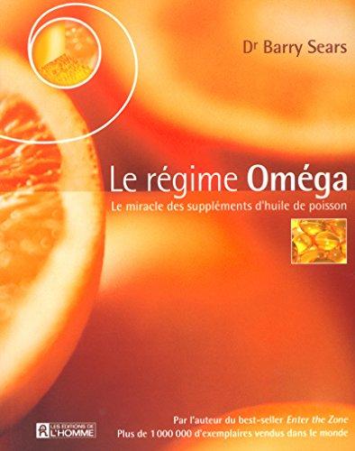 Le Régime omega : Le Miracle des suppléments...