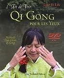 L'art de Voir. Qi Gong pour les Yeux (1DVD) de Yi Lin. Liao (2011) Broché