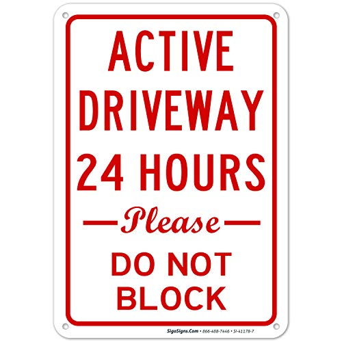 Active Driveway Sign, 24 Hours Please Do Not Block, 10x7 Rust Free Aluminum, Weather/Fade Resistant, Easy Mounting, Indoor/Outdoor Use, Made in USA by Sigo Signs