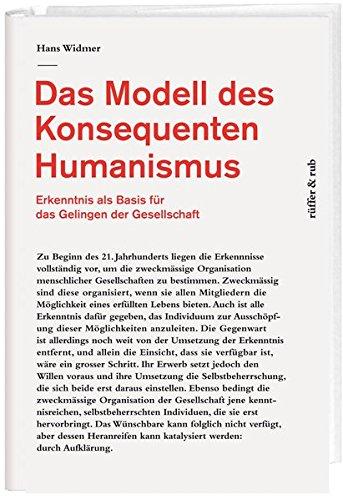 Das Modell des Konsequenten Humanismus: Erkenntnis als Basis für das Gelingen einer Gesellschaft