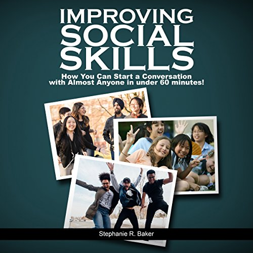 Improving Social Skills: How You Can Start a Conversation with Almost Anyone in Under 60 Minutes!                   By:                                                                                                                                 Stephanie R. Baker                               Narrated by:                                                                                                                                 Brittany Howard                      Length: 1 hr and 5 mins     21 ratings     Overall 4.8
