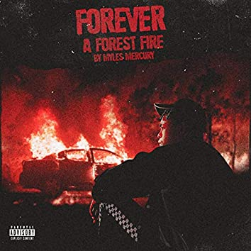 Forever a Forest Fire