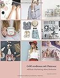 Geld verdienen mit Pinterest: Affiliate-Marketing ohne Webseite - Simone Cooper