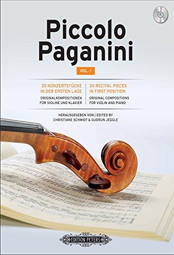 Piccolo Paganini Band 1: 30 Konzertstücke in der ersten Lage. Originalkompositionen für Violine und Klavier mit Begleit-CD (Violine und Klavier) zum Hören und Mitspielen<BR>