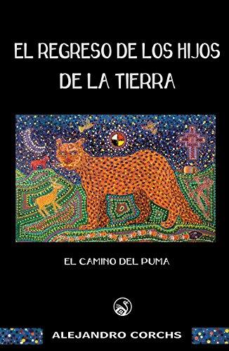 El camino del puma: El regreso de los Hijos de la Tierra,...