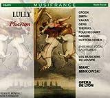 Lully - Phaëton / Crook, Smith, Yakar, Gens, Théruel, Fouchécourt, Naouri, Huttenlocher, Les Musiciens du Louvre, Minkowski