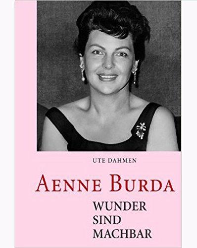 burda Taschenbuch: Aenne Burda - Wunder sind machbar, 2011, [99999], von burda style