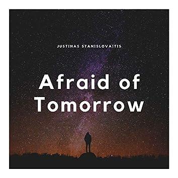 Afraid of Tomorrow
